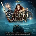 Storm Callers: Age of Magic: A Kurtherian Gambit Series: Storms of Magic, Book 2 Audiobook by PT Hylton, Michael Anderle Narrated by Gabra Zackman
