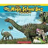 Magic School Bus Presents: Dinosaurs: A Nonfiction Companion to the Original Magic School Bus Series