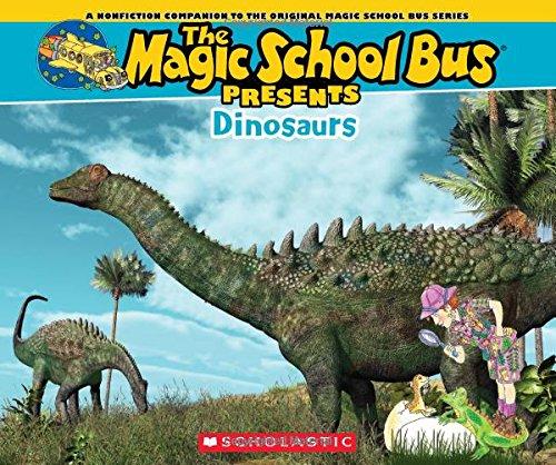 Magic School Bus Dinosaurs - Magic School Bus Presents: Dinosaurs: A Nonfiction Companion to the Original Magic School Bus Series