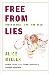 Free from Lies: Discovering Your True Needs Paperback