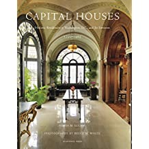 Capital Houses: Historic Residences of Washington D.C. and Its Environs, 1735-1965
