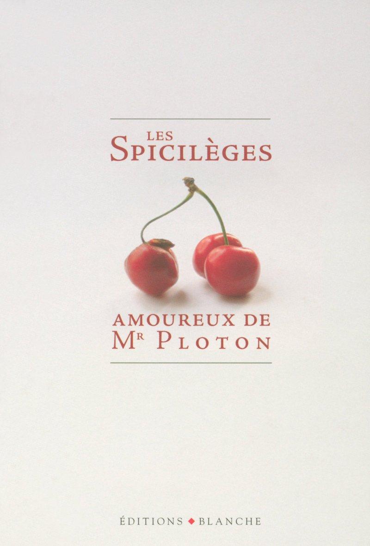 Les Spicilèges amoureaux de Mr Ploton pdf