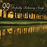 99 Perfectly Relaxing Songs