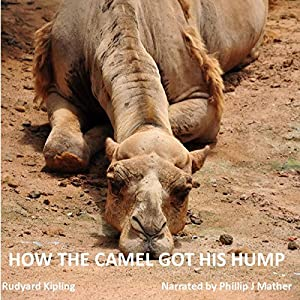 How the Camel Got His Hump Audiobook