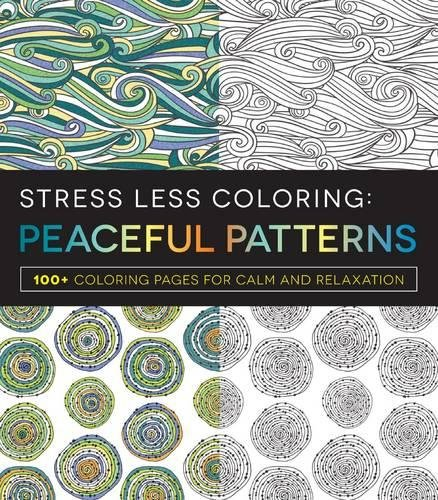Stress Less Coloring - Peaceful Patterns: 100+ Coloring Pages for Calm and Relaxation [Adams Media] (Tapa Blanda)