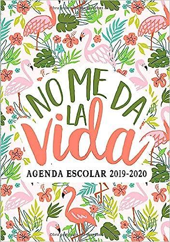 No me da la vida: Agenda escolar 2019-2020: Del 1 de ...