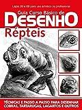 Répteis - Guia Curso Básico de Desenho Ed.01 (Curso de Desenho) (Portuguese Edition)