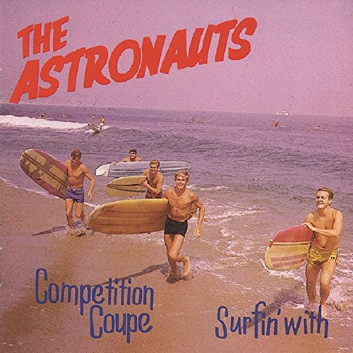 The Astronauts - Competition Coupe / Surfin
