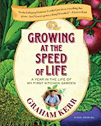 Growing at the Speed of Life: A Year in the Life of My First Kitchen Garden