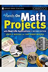 Hands-On Math Projects With Real-Life Applications: Grades 6-12 (J-B Ed: Hands On Book 34) Kindle Edition