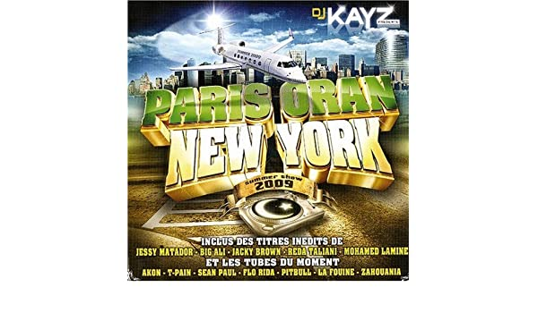 2009 NEW ORAN DJ TÉLÉCHARGER KAYZ PARIS YORK