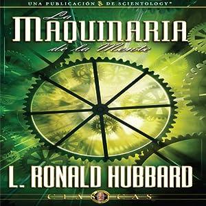 La Maquinaria de la Mente [The Machinery of the Mind, Spanish Castilian Edition] Audiobook