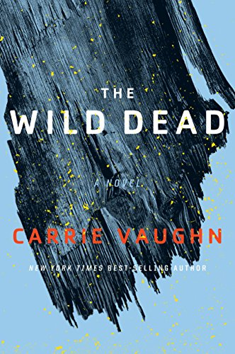 The Wild Dead (The Bannerless Saga Book 2) Kindle Edition by Carrie Vaughn  (Author)
