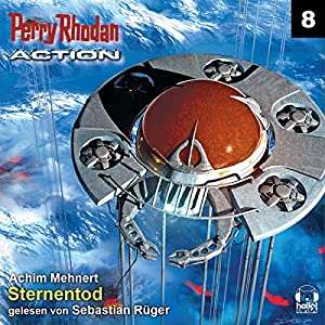 Sternentod (Perry Rhodan Action 8) Hörbuch