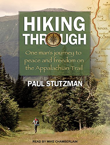 Hiking Through: One Man's Journey to Peace and Freedom on the Appalachian Trail by Tantor Audio
