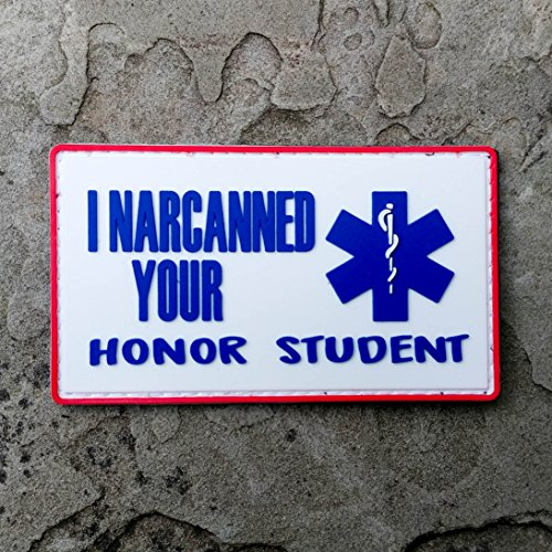 Texas Collegiate Scrub (I Narcanned Your Honor Student EMS PVC Morale Patch - Hook Backed by NEO Tactical Gear)