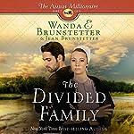 The Divided Family: The Amish Millionaire, Book 5 | Wanda E. Brunstetter,Jean Brunstetter