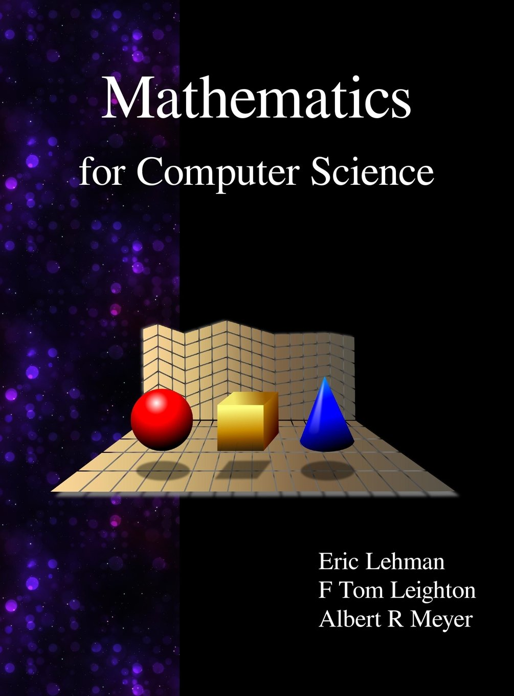 Mathematics for computer science eric lehman f thomson leighton mathematics for computer science eric lehman f thomson leighton albert r meyer 9789888407064 amazon books fandeluxe Choice Image
