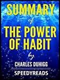 Summary of The Power of Habit by Charles Duhigg - Finish Entire Book in 15 Minutes