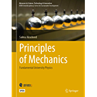 Principles of Mechanics: Fundamental University Physics (Advances in Science, Technology & Innovation) (English Edition)