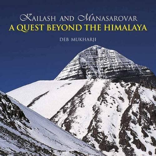 Download Kailash And Manasarovar: A Quest Beyond the Himalaya pdf