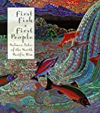 img - for First Fish, First People: Salmon Tales of the North Pacific Rim by Roche Judith McHutchison Meg (1998-01-01) Paperback book / textbook / text book
