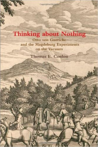 Thinking About Nothing: Otto Von Guericke And The Magdeburg Experiments On The Vacuum