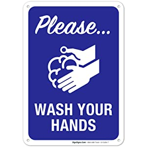 Hand Washing Sign, Please Wash Your Hands Sign, 10x7 Inches, Rust Free 0.40 Aluminum, Fade Resistant, Easy Mounting, Indoor/Outdoor Use, Made in USA by SIGO SIGNS
