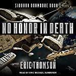 No Honor in Death: Siobhan Dunmoore Series, Book 1 | Eric Thomson
