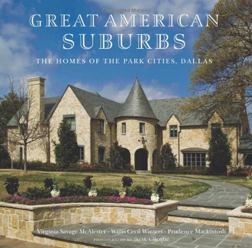 The Homes of the Park Cities, Dallas: Great American Suburbs