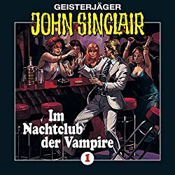 Im Nachtclub der Vampire (John Sinclair 1) [Remastered]