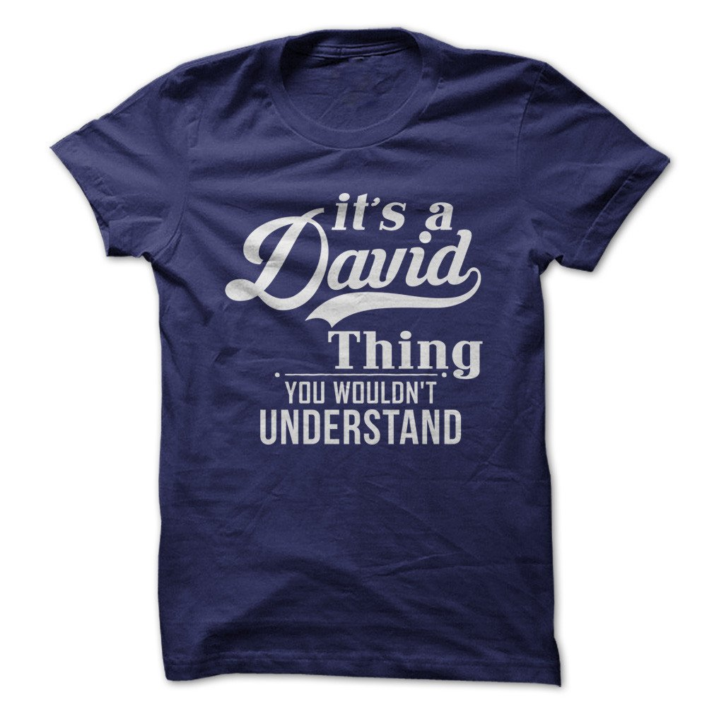 It S A David Thing Funny T Shirt Made On Demand In Usa 9909