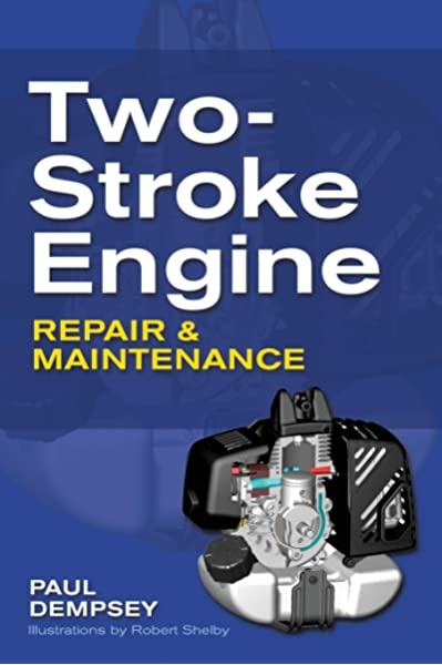Two Stroke Engine Repair And Maintenance Dempsey Paul 9780071625395 Amazon Com Books