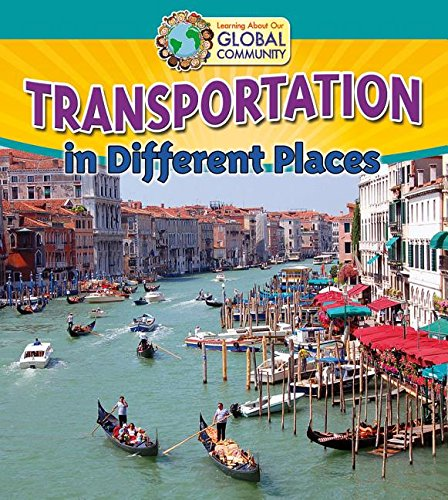 - Transportation in Different Places (Learning about Our Global Community)