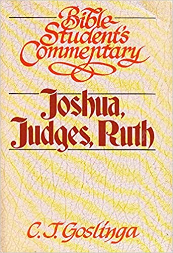 Joshua Judges Ruth Bible Student S Commentary C J Goslinga