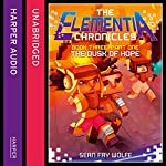 Book Three: Part 1 The Dusk of Hope: The Elementia Chronicles, Book 3 | Sean Fay Wolfe
