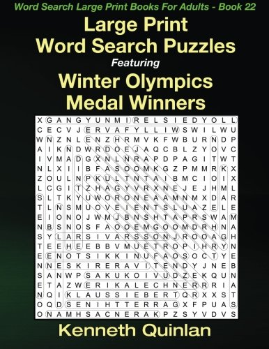 Download Large Print Word Search Puzzles Featuring Winter Olympics Medal Winners (Word Search Large Print Books For Adults) (Volume 22) pdf epub