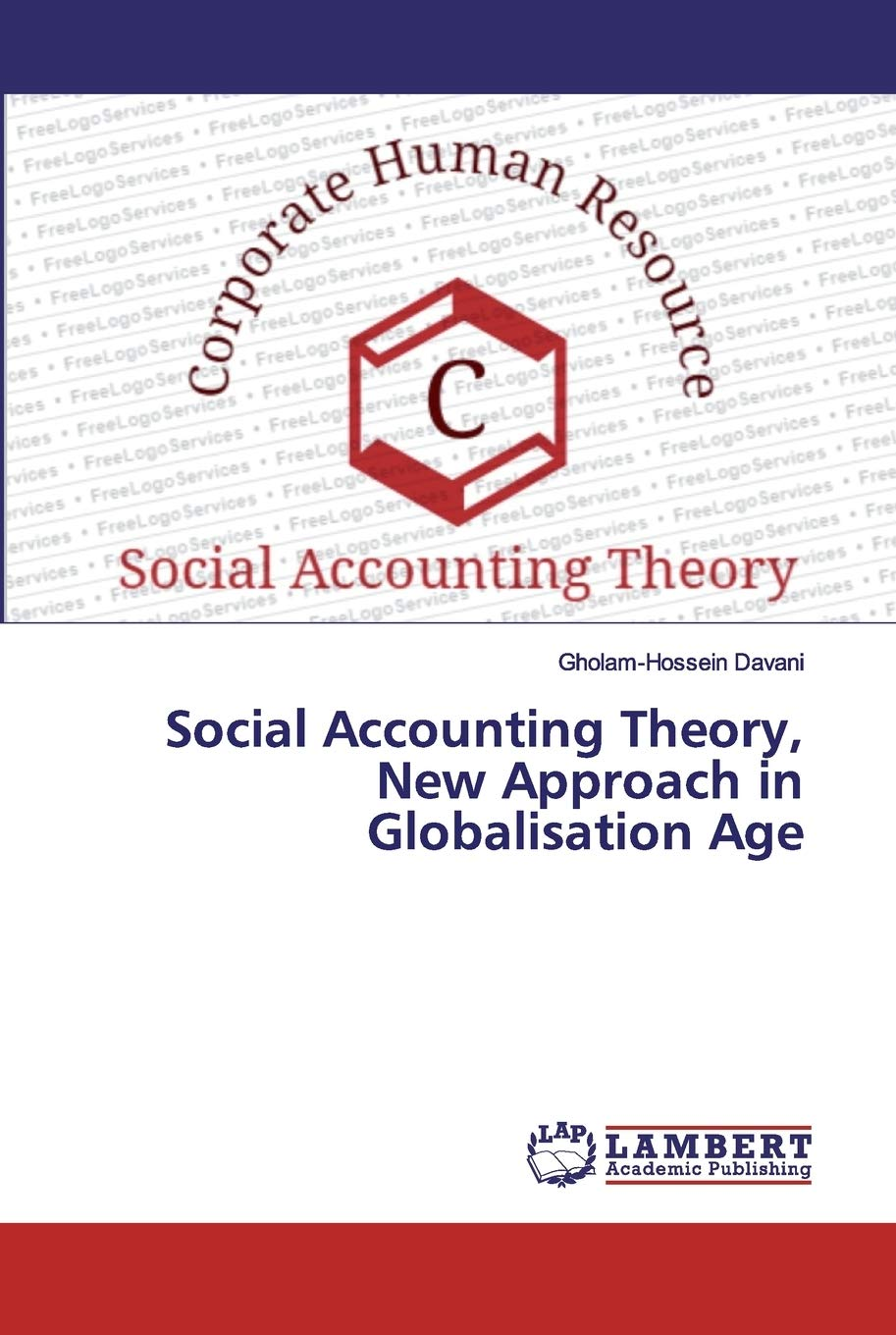 Social Accounting Theory, New Approach in Globalisation Age: Davani,  Gholam-Hossein: 9786200086273: Books - Amazon.ca
