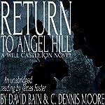 Return to Angel Hill: A Will Castleton Novel | David Bain,C. Dennis Moore