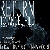 Return to Angel Hill: A Will Castleton Novel | C. Dennis Moore, David Bain