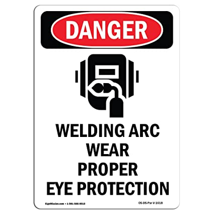 OSHA Danger Sign - Welding Arc Wear Proper | Choose from: Aluminum, Rigid Plastic