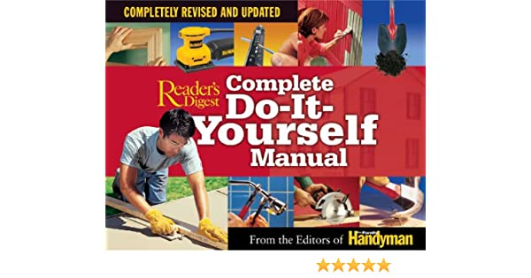 Complete do it yourself manual completely revised and updated complete do it yourself manual completely revised and updated editors of the family handyman 9780762105793 books amazon solutioingenieria Images