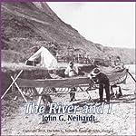 The River and I | John Neihardt