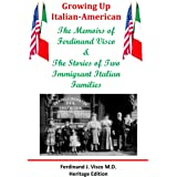 Growing Up Italian-American: The Memoirs of Ferdinand Visco & The Stories of Two Immigrant Italian Families --- Heritage Edit
