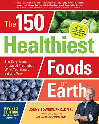The 150 Healthiest Foods on Earth, Revised Edition (Best Almonds In The World)