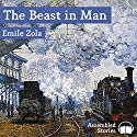 The Beast in Man Audiobook by Emile Zola Narrated by Peter Newcombe Joyce