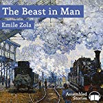 The Beast in Man | Emile Zola