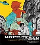 img - for Unfiltered: The Complete Ralph Bakshi (The Force Behind Fritz the Cat, Mighty Mouse, Cool World, and The Lord of the Rings) book / textbook / text book