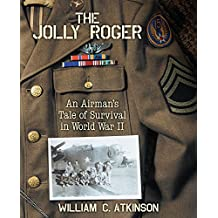 The Jolly Roger: An Airman's Tale of Survival in World War II