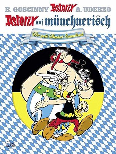 Asterix auf münchnerisch: Der große Mundart-Sammelband